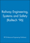 Railway Engineering, Systems and Safety (Railtech '96) (1860580157) cover image