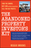 The Abandoned Property Investor's Kit: Find the Owner, Buy Low (with No Competition), Sell for Big Profits (0470267658) cover image