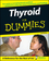 Thyroid For Dummies, 2nd Edition (0471787558) cover image