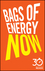 Bags of Energy Now: 30 Minute Reads: A Shortcut to Feeling More Alert and Finding More Oomph (0857085158) cover image