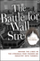The Battle for Wall Street: Behind the Lines in the Struggle that Pushed an Industry into Turmoil (1118836758) cover image