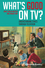 What's Good on TV?: Understanding Ethics Through Television (1405194758) cover image