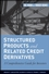 Structured Products and Related Credit Derivatives: A Comprehensive Guide for Investors (0470129859) cover image