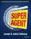 Super Agent: Real Estate Success At The Highest Level (1118834259) cover image