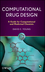 Computational Drug Design: A Guide for Computational and Medicinal Chemists (047012685X) cover image