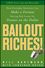Bailout Riches!: How Everyday Investors Can Make a Fortune Buying Bad Loans for Pennies on the Dollar (047047825X) cover image