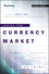 Inside the Currency Market: Mechanics, Valuation and Strategies (047095275X) cover image