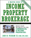 A Master Guide to Income Property Brokerage: Boost Your Income By Selling Commercial and Income Properties, 4th Edition (047174915X) cover image