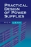 Practical Design of Power Supplies (047175045X) cover image