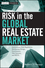 Risk in the Global Real Estate Market: International Risk Regulation, Mechanism Design, Foreclosures, Title Systems, and REITs (111801135X) cover image