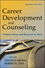 Career Development and Counseling: Putting Theory and Research to Work, 2nd Edition (111806335X) cover image