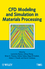 CFD Modeling and Simulation in Materials Processing (111829615X) cover image