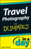 Travel Photography In A Day For Dummies (111838525X) cover image
