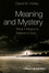Meaning and Mystery: What It Means To Believe in God (140519345X) cover image