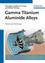 Gamma Titanium Aluminide Alloys: Science and Technology (352731525X) cover image