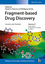 Fragment-based Drug Discovery: Lessons and Outlook, Volume 67 (352733775X) cover image