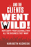 ...And the Clients Went Wild!: How Savvy Professionals Win All the Business They Want (0470601760) cover image
