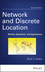 Network and Discrete Location: Models, Algorithms, and Applications, 2nd Edition (0470905360) cover image