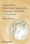Supporting a Physiologic Approach to Pregnancy and Birth: A Practical Guide (0470962860) cover image