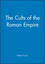 The Cults of the Roman Empire (0631200460) cover image