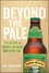 Beyond the Pale: The Story of Sierra Nevada Brewing Co. (1118007360) cover image