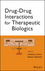 Drug-Drug Interactions for Therapeutic Biologics (1118032160) cover image