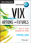 VIX Options & Futures: How to Trade Volatility for Profit (1118633660) cover image