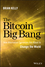 The Bitcoin Big Bang: How Alternative Currencies Are About to Change the World (1118963660) cover image