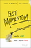 Get Momentum: How to Start When You're Stuck (1119180260) cover image