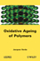 Oxydative Ageing of Polymers (1848213360) cover image