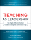 Teaching As Leadership: The Highly Effective Teacher's Guide to Closing the Achievement Gap (0470432861) cover image