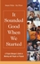 It Sounded Good When We Started: A Project Manager's Guide to Working with People on Projects  (0471485861) cover image