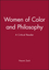 Women of Color and Philosophy: A Critical Reader (0631218661) cover image