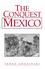 The Conquest of Mexico: Westernization of Indian Societies from the 16th to the 18th Century (0745612261) cover image
