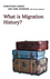 What is Migration History? (0745643361) cover image