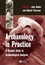 Archaeology in Practice: A Student Guide to Archaeological Analyses (1405148861) cover image