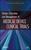 Design, Execution, and Management of Medical Device Clinical Trials (0470474262) cover image