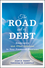 The Road Out of Debt + Website: Bankruptcy and Other Solutions to Your Financial Problems (0470498862) cover image
