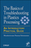 Basics of Troubleshooting in Plastics Processing: An Introductory Practical Guide (0470626062) cover image