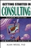 Getting Started in Consulting, 2nd Edition (0471678562) cover image