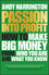 Passion Into Profit: How to Make Big Money From Who You Are and What You Know (0857086162) cover image