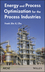 Energy and Process Optimization for the Process Industries (1118101162) cover image