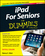 iPad For Seniors For Dummies, 6th Edition (1118728262) cover image