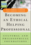 Becoming an Ethical Helping Professional: Cultural and Philosophical Foundations, with Video Resource Center (1119084962) cover image