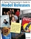 A Digital Photographer's Guide to Model Releases: Making the Best Business Decisions with Your Photos of People, Places and Things (0470228563) cover image