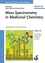 Mass Spectrometry in Medicinal Chemistry: Applications in Drug Discovery (3527314563) cover image