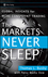 The Markets Never Sleep: Global Insights for More Consistent Trading (0470049464) cover image