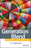 Generation Blend: Managing Across the Technology Age Gap (0470193964) cover image