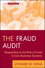 The Fraud Audit: Responding to the Risk of Fraud in Core Business Systems (0470647264) cover image