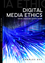 Digital Media Ethics, 2nd Edition (0745656064) cover image